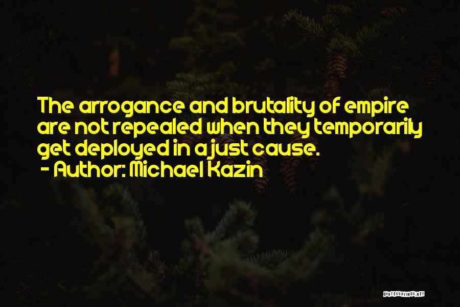 Empire At War Quotes By Michael Kazin