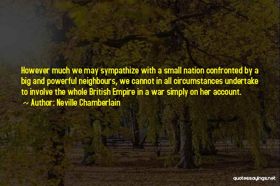 Empire At War Quotes By Neville Chamberlain