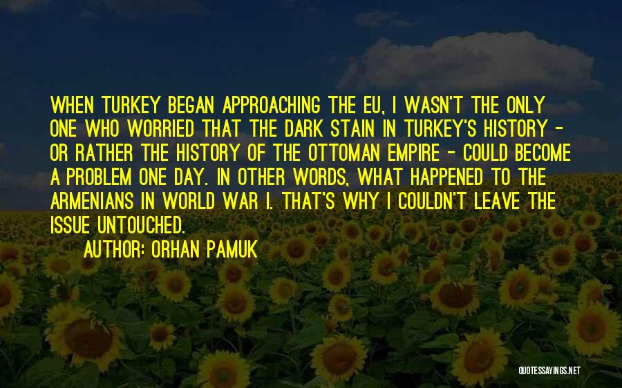 Empire At War Quotes By Orhan Pamuk