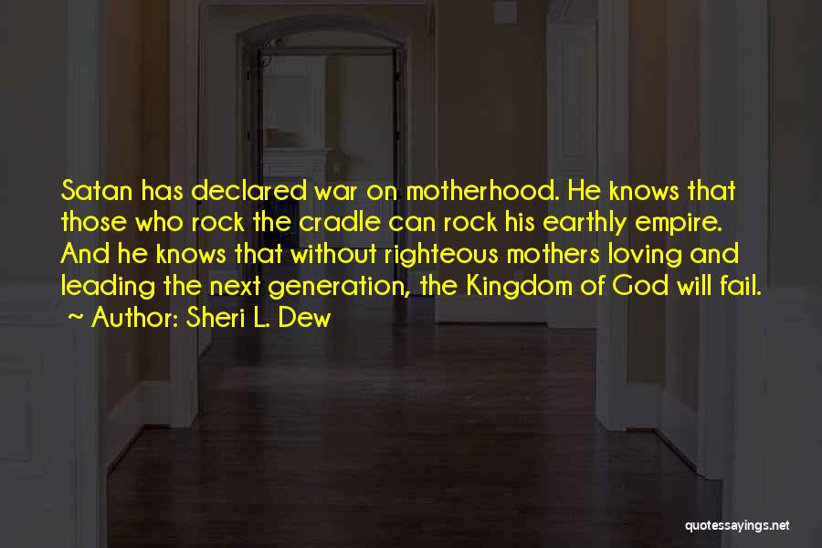 Empire At War Quotes By Sheri L. Dew