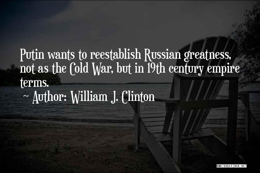 Empire At War Quotes By William J. Clinton