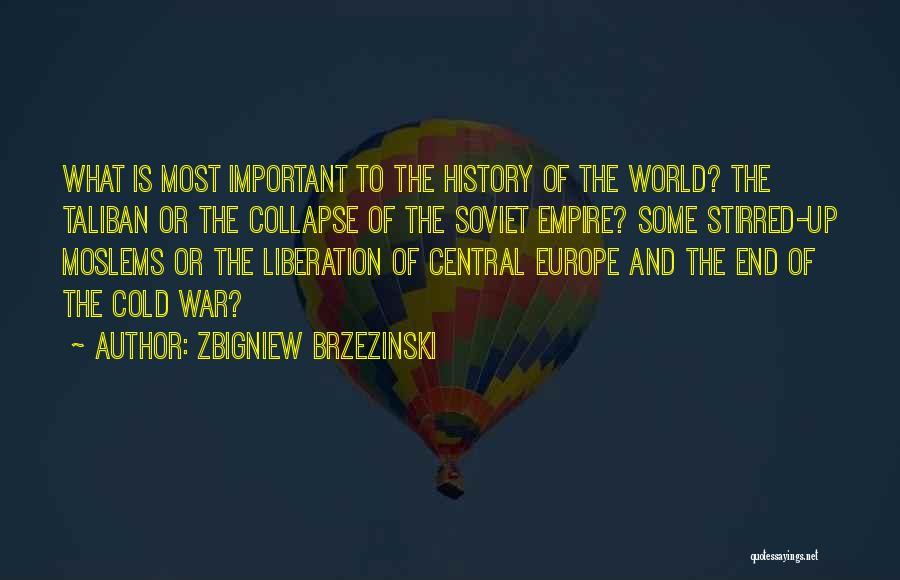 Empire At War Quotes By Zbigniew Brzezinski