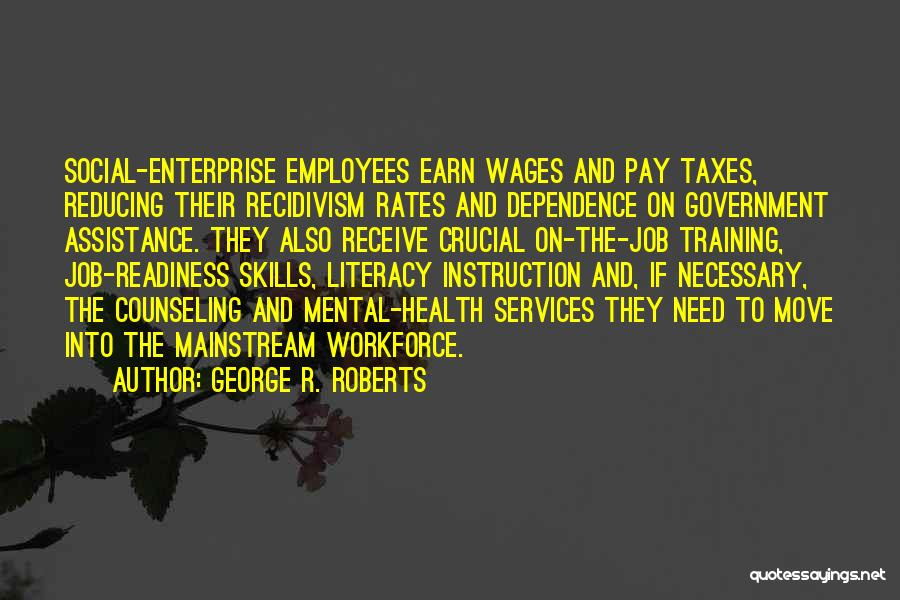 Employees Training Quotes By George R. Roberts