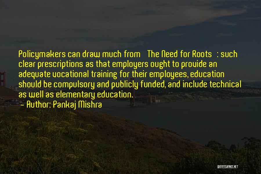 Employees Training Quotes By Pankaj Mishra