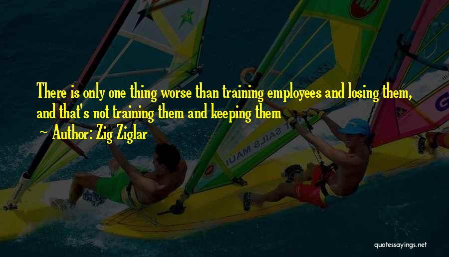 Employees Training Quotes By Zig Ziglar