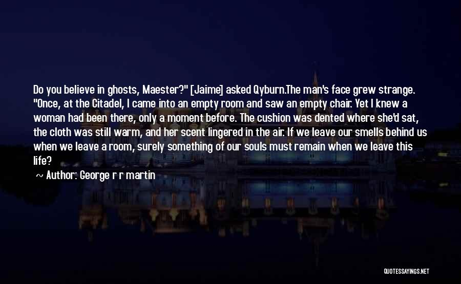 Empty Chair Quotes By George R R Martin