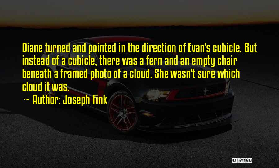 Empty Chair Quotes By Joseph Fink