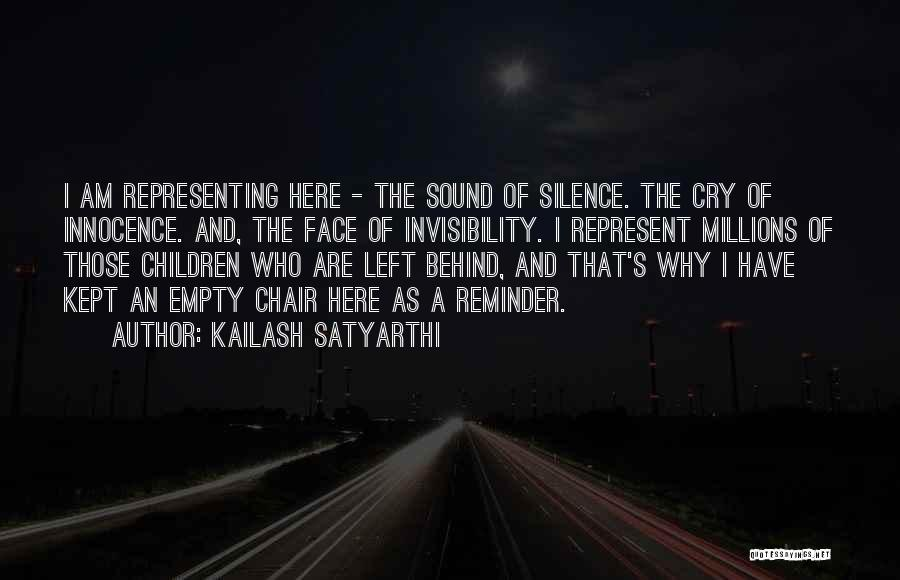 Empty Chair Quotes By Kailash Satyarthi