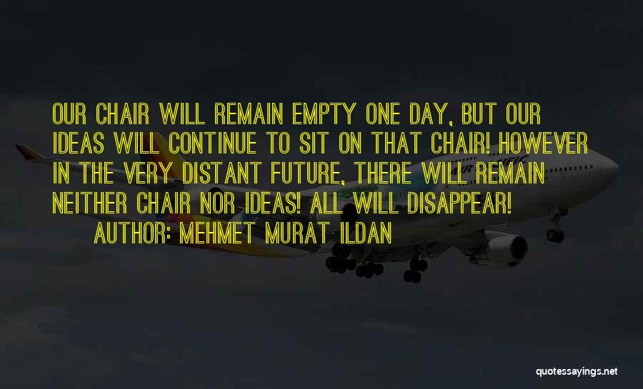 Empty Chair Quotes By Mehmet Murat Ildan
