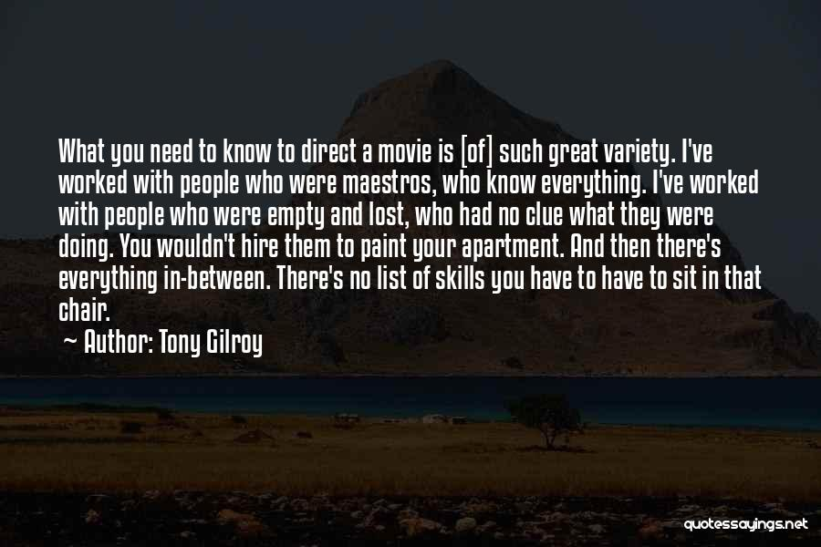 Empty Chair Quotes By Tony Gilroy