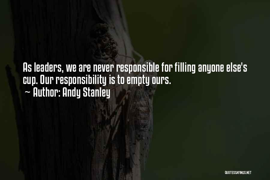 Empty Cup Quotes By Andy Stanley