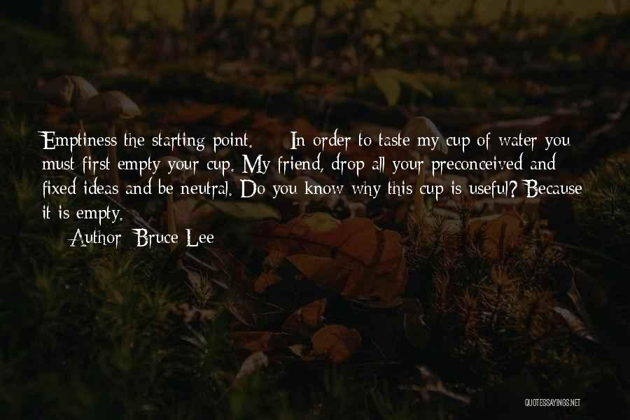 Empty Cup Quotes By Bruce Lee