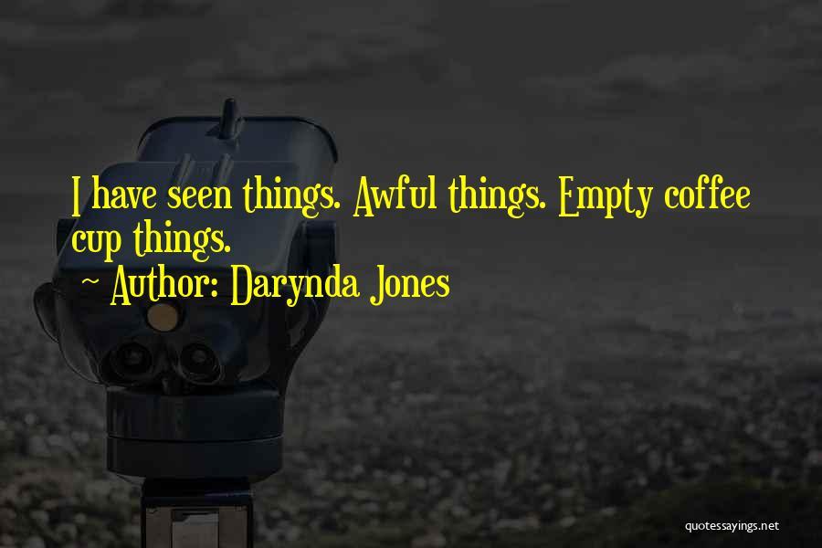 Empty Cup Quotes By Darynda Jones