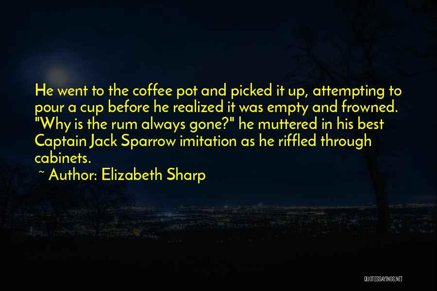 Empty Cup Quotes By Elizabeth Sharp