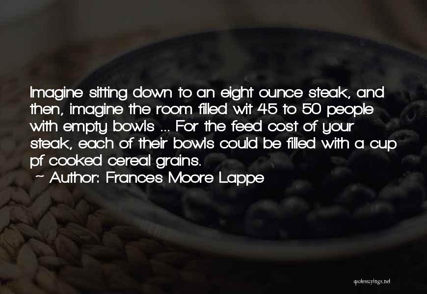 Empty Cup Quotes By Frances Moore Lappe