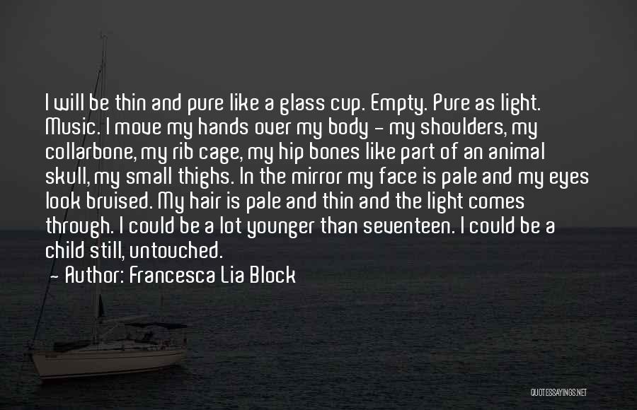 Empty Cup Quotes By Francesca Lia Block
