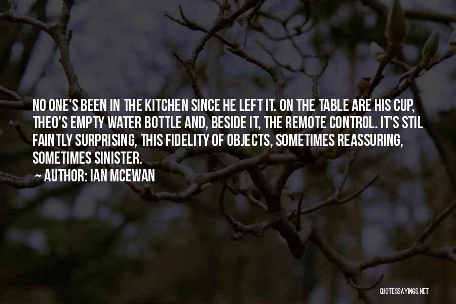 Empty Cup Quotes By Ian McEwan