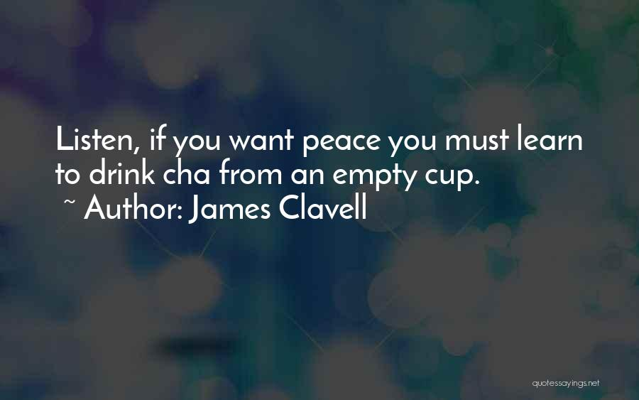 Empty Cup Quotes By James Clavell
