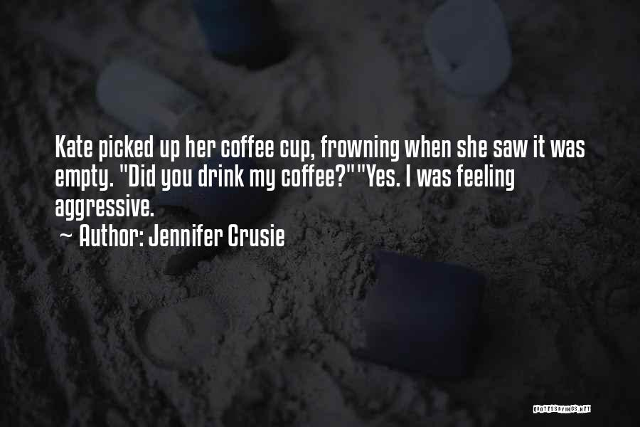 Empty Cup Quotes By Jennifer Crusie