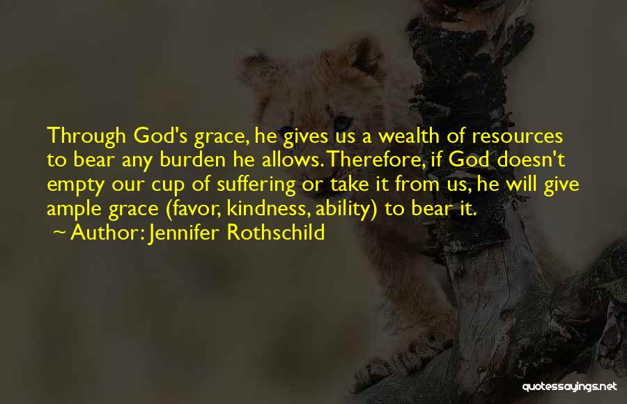 Empty Cup Quotes By Jennifer Rothschild