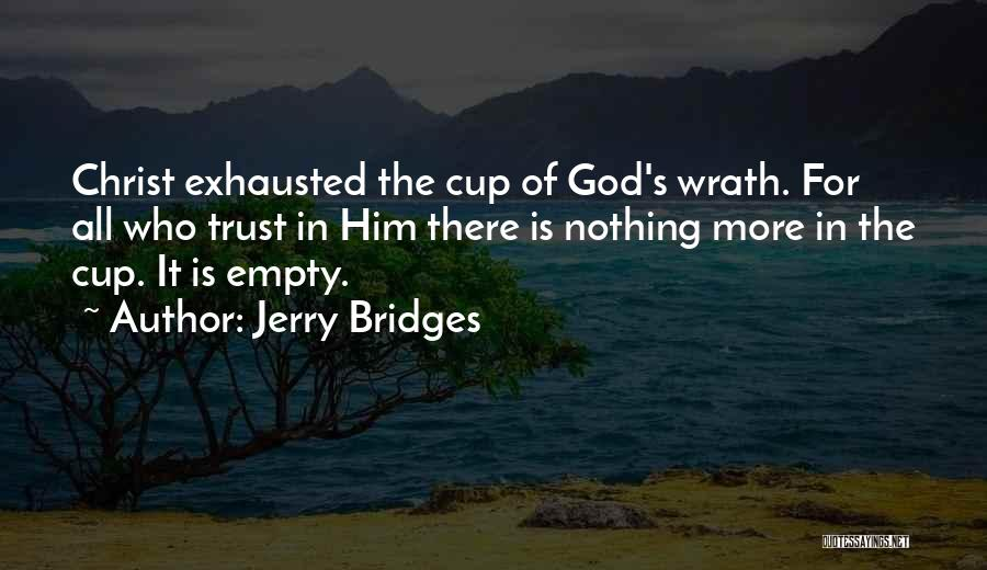 Empty Cup Quotes By Jerry Bridges
