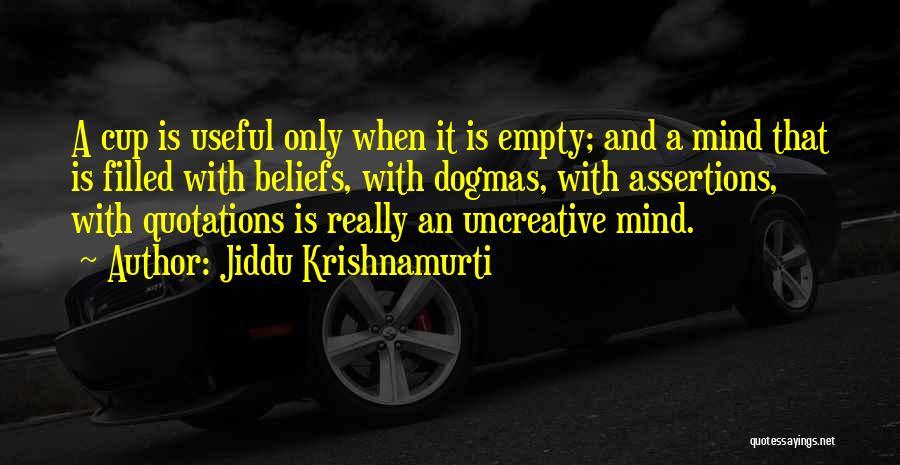 Empty Cup Quotes By Jiddu Krishnamurti