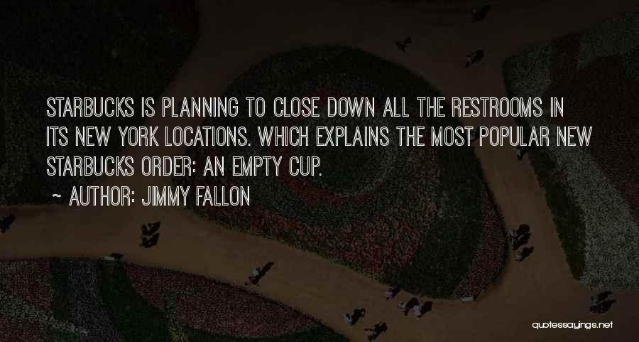 Empty Cup Quotes By Jimmy Fallon