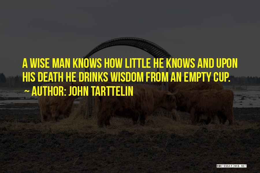 Empty Cup Quotes By John Tarttelin