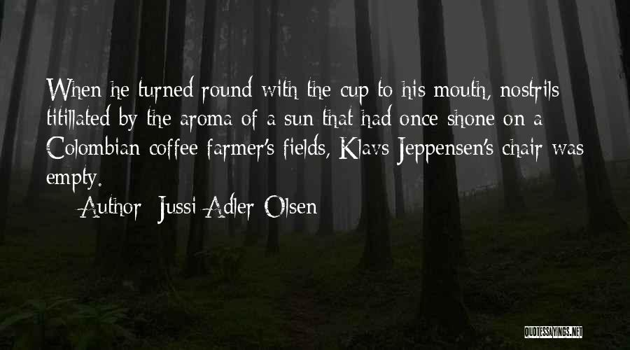 Empty Cup Quotes By Jussi Adler-Olsen