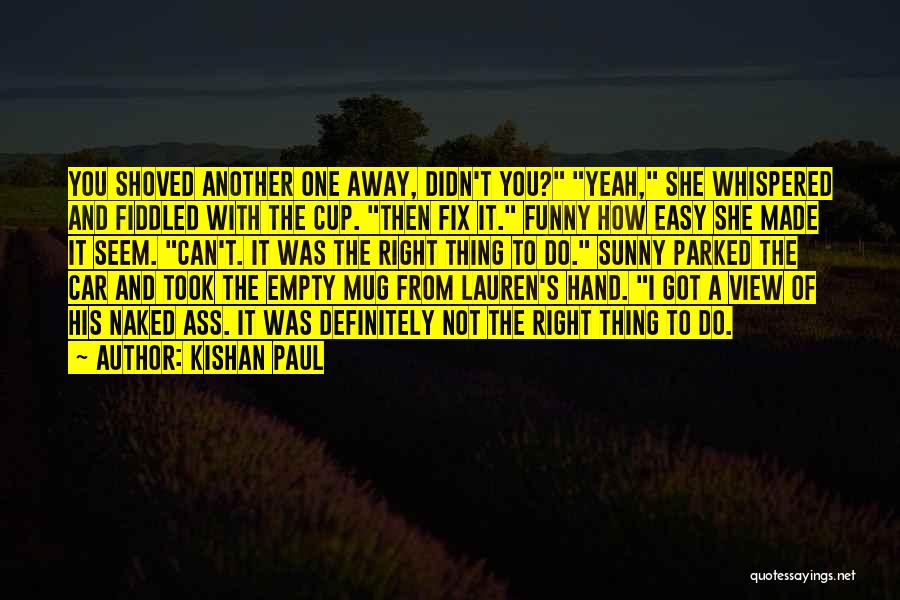 Empty Cup Quotes By Kishan Paul