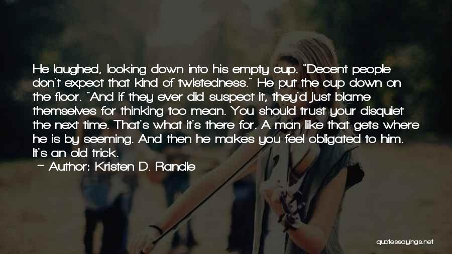 Empty Cup Quotes By Kristen D. Randle