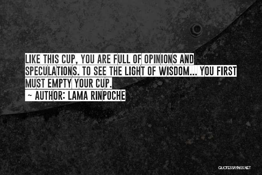 Empty Cup Quotes By Lama Rinpoche