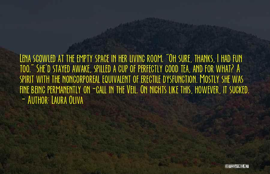 Empty Cup Quotes By Laura Oliva