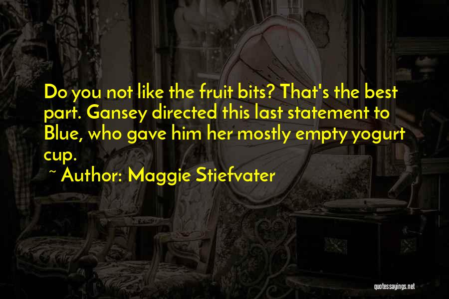 Empty Cup Quotes By Maggie Stiefvater