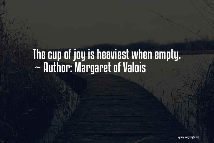 Empty Cup Quotes By Margaret Of Valois