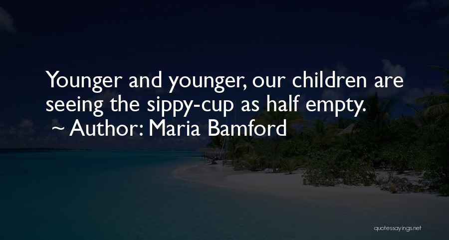 Empty Cup Quotes By Maria Bamford