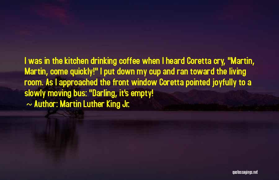 Empty Cup Quotes By Martin Luther King Jr.