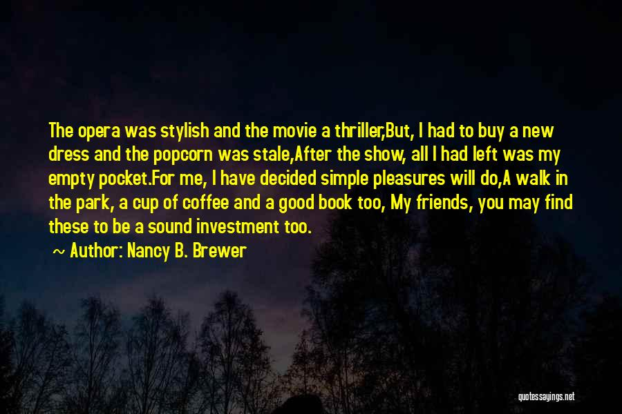 Empty Cup Quotes By Nancy B. Brewer