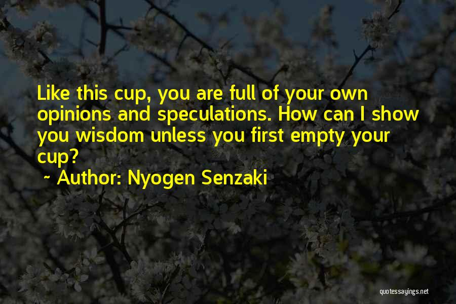 Empty Cup Quotes By Nyogen Senzaki