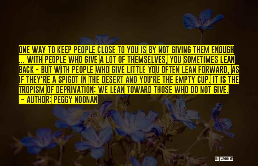 Empty Cup Quotes By Peggy Noonan
