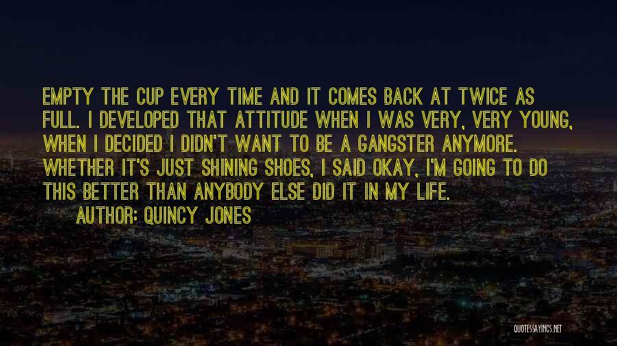 Empty Cup Quotes By Quincy Jones