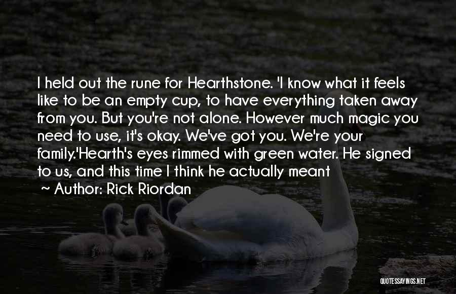 Empty Cup Quotes By Rick Riordan