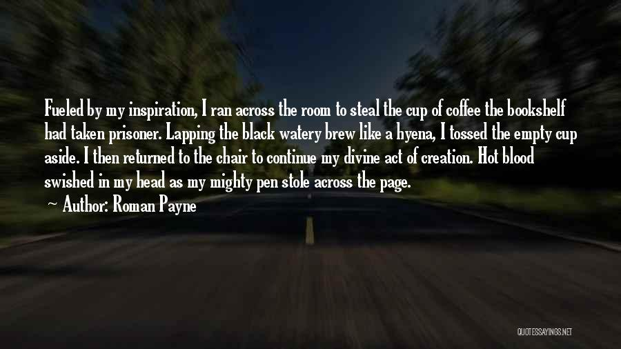 Empty Cup Quotes By Roman Payne