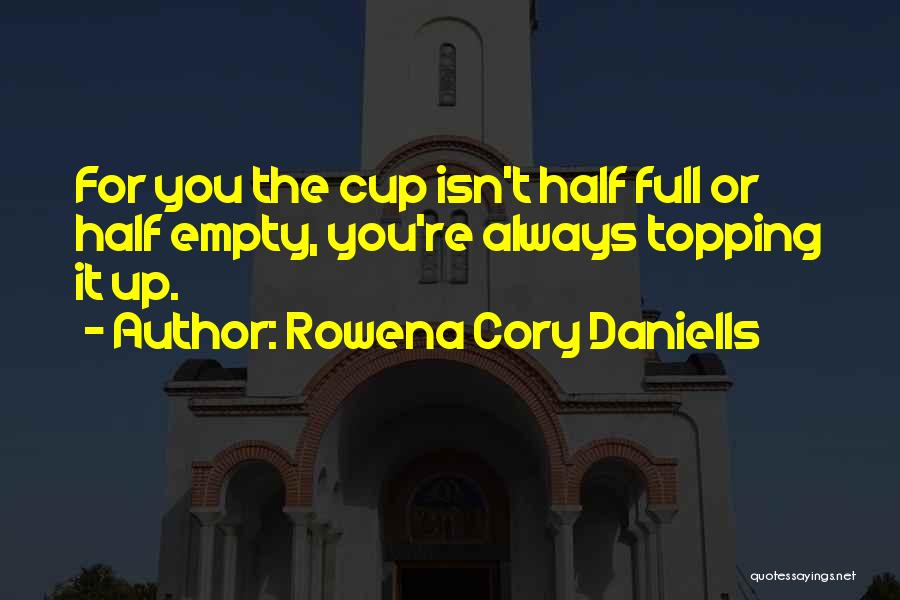 Empty Cup Quotes By Rowena Cory Daniells