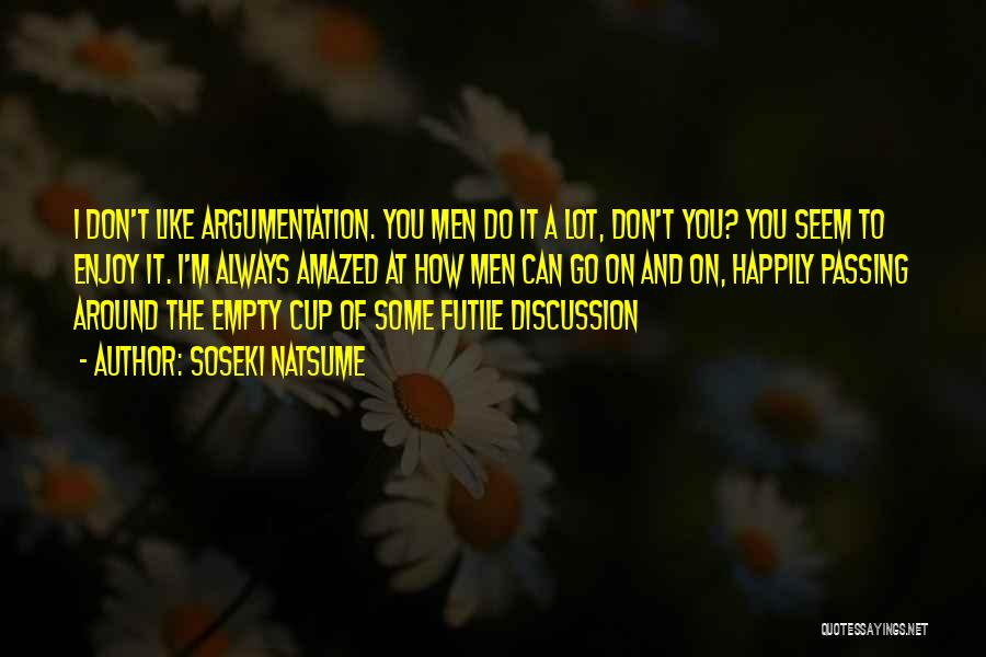 Empty Cup Quotes By Soseki Natsume