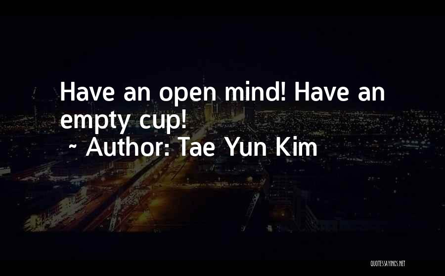 Empty Cup Quotes By Tae Yun Kim