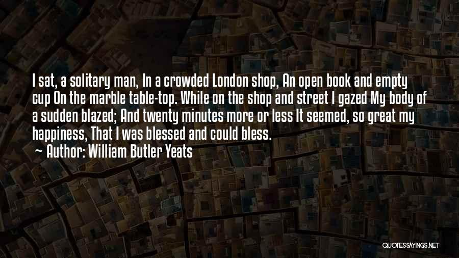 Empty Cup Quotes By William Butler Yeats