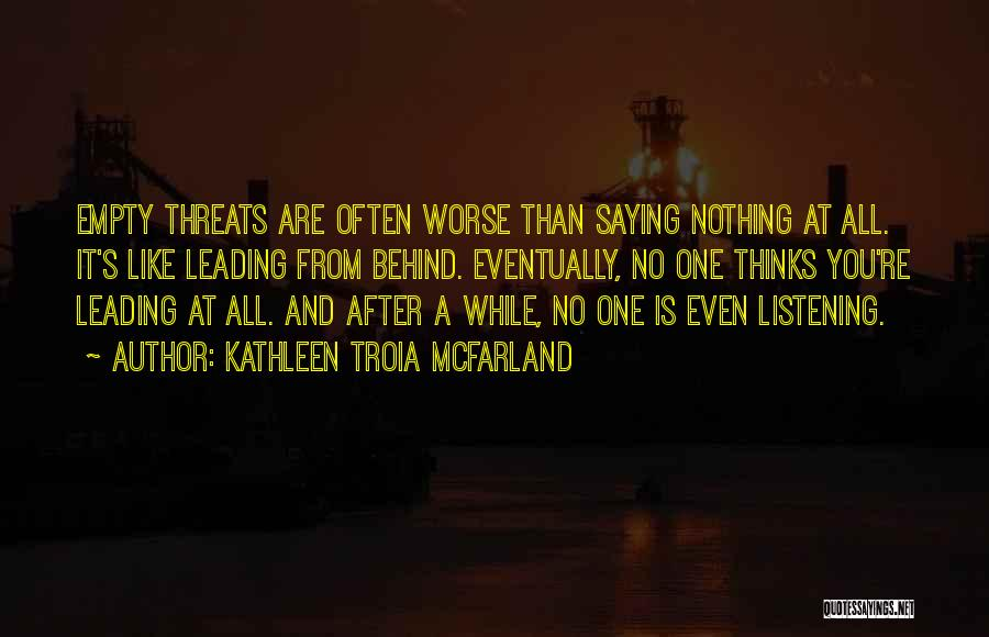Empty Threats Quotes By Kathleen Troia McFarland