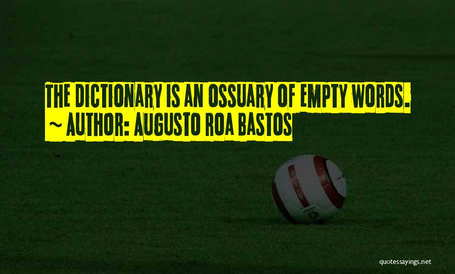 Empty Words Quotes By Augusto Roa Bastos