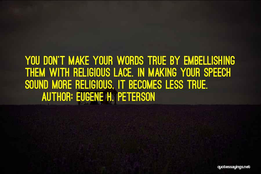 Empty Words Quotes By Eugene H. Peterson